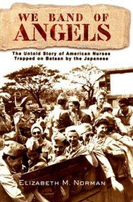 Details about We band of angels : the untold story of American nurses trapped on Bataan by the Japanese