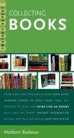 Collecting Books (Instant Expert Series), by Matthew Budman