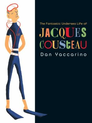 Cover image for The fantastic undersea life of Jacques Cousteau