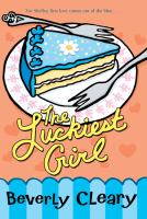 The Luckiest Girl by Cleary, Beverly © 2007 (Added: 2/16/17)