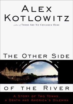 cover of The Other Side of the River: A Story of Two Towns, a Death and America's Dilemma