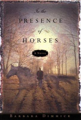 Details about In the presence of horses : a novel