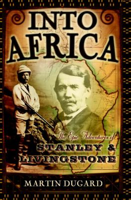 Details about Into Africa : the epic adventures of Stanley & Livingstone