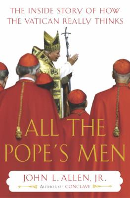 cover photo: All the Pope's men: the inside story of how the Vatican really works