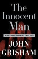 cover of The Innocent Man: Murder and Injustice in a Small Town