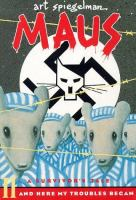 Maus : A Survivor's Tale, Ii : And Here My Troubles Began by Spiegelman, Art © 1991 (Added: 7/14/17)