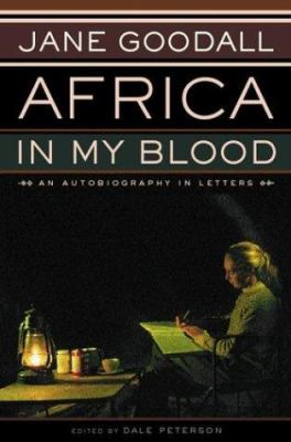 cover photo: Africa in my Blood: An Autobiography in Letters: The Early Years