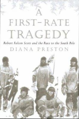 Details about A first rate tragedy : Robert Falcon Scott and the race to the South Pole