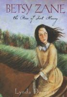 Cover of Betsy Zane, The Rose of Fort Henry (Grades 5-8)