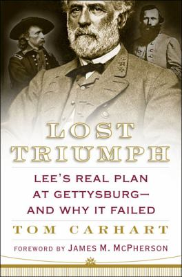 cover photo: Lost Triumph: Lee's Real Plan at Gettysburg and Why It Failed