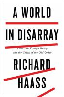 A World In Disarray : American Foreign Policy And The Crisis Of The Old Order by Haass, Richard © 2017 (Added: 1/10/17)