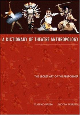 The Dictionary of Theatre Anthropology