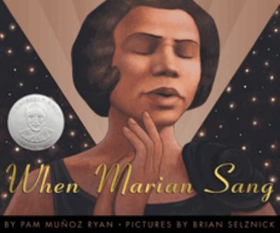 When Marian Sang by Pam Muñoz Ryan; Brian Selznick (Illus)