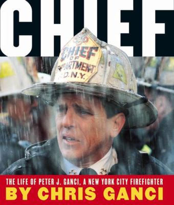 cover photo: Chief: The Life of Peter J. Ganci, a New York City Firefighter
