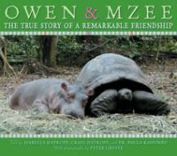 cover of Owen & Mzee: The True Story of a Remarkable Friendship