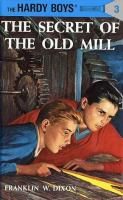 The+secret+of+the+old+mill by Dixon, Franklin W. © 1990 (Added: 2/2/17)
