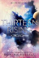 Thirteen Rising : A Zodiac Novel by Russell, Romina © 2017 (Added: 9/15/17)