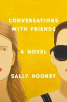Conversations With Friends : A Novel by Rooney, Sally © 2017 (Added: 7/17/17)