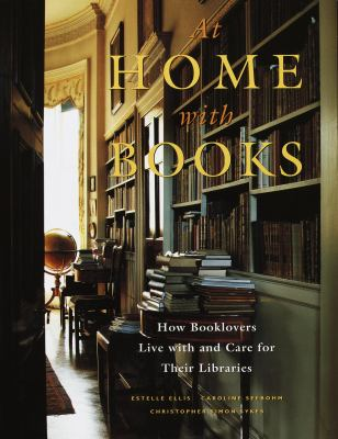 Details about At home with books : how booklovers live with and care for their libraries