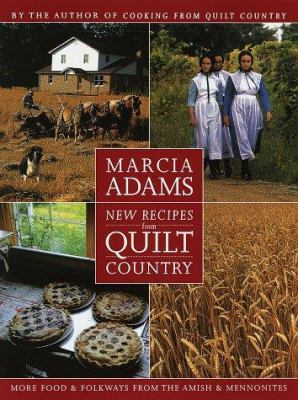 Details about New recipes from quilt country : more food & folkways from the Amish & Mennonites