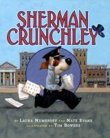Sherman+crunchley by Numeroff, Laura Joffe © 2003 (Added: 7/30/19)