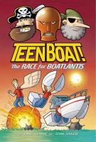 Teen Boat! : The Race For Boatlantis by Roman, Dave © 2015 (Added: 1/26/16)