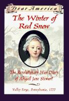 Cover of The Winter of Red Snow: The Revolutionary War Diary of Abigail Jane Stewart, Valley Forge, Pennsylvania, 1777 (Grades 5-8)