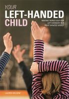 Your Left-handed Child : Making Things Easy For Left-handers In A Right-handed World by Milsom, Lauren © 2014 (Added: 1/8/15)