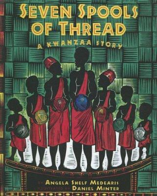 Details about Seven Spools Of Thread: A Kwanzaa Story
