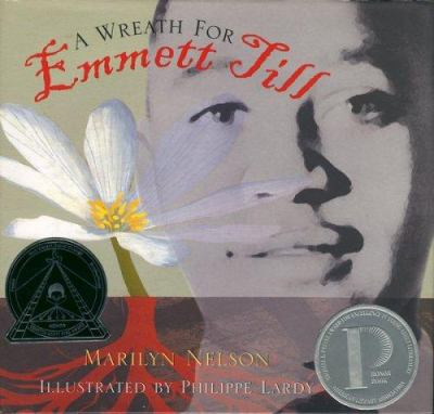 A Wreath for Emmett Till by Marilyn Nelson; Philippe Lardy (Illus)