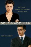 cover of Self-Made Man: One Woman&#8217;s Journey into Manhood and Back