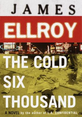 Details about The cold six thousand : a novel