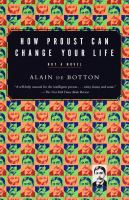 How Proust Can Change Your Life by De Botton, Alain © 1998 (Added: 10/10/16)