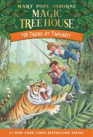 Tigers+at+twilight by Osborne, Mary Pope © 1999 (Added: 7/12/16)