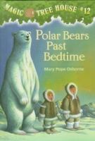 Polar+bears+past+bedtime by Osborne, Mary Pope © 1998 (Added: 7/12/16)
