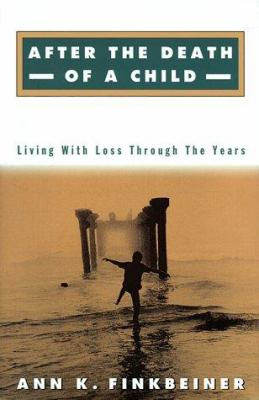 cover photo: After the Death of a Child: Living with Loss Through the Years
