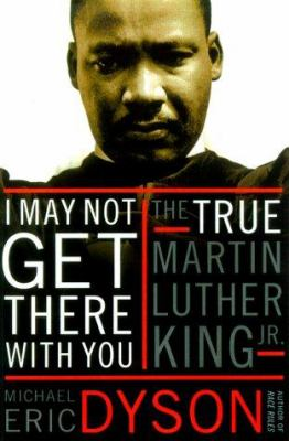Details about I may not get there with you : the true Martin Luther King, Jr.