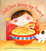 Chicken+soup+by+heart by Hershenhorn, Esther © 2002 (Added: 9/7/17)