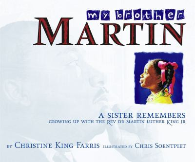 My Brother Martin by Christine King; Chris K. Soentpiet (Illust)