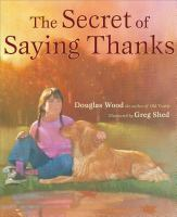 The+secret+of+saying+thanks by Wood, Douglas © 2005 (Added: 5/19/17)