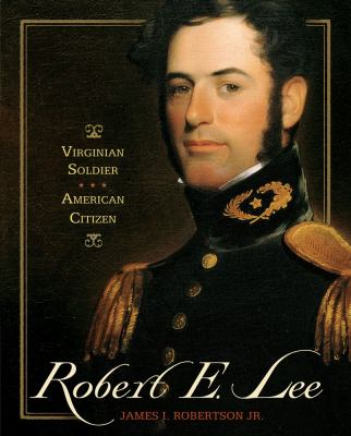 cover photo: Robert E. Lee: Virginia Soldier, American Citizen