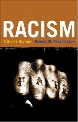 Racism: a short history by George M. Fredrickson