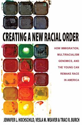 Creating a New Racial Order