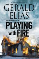 Playing With Fire : A Daniel Jacobus Mystery by Elias, Gerald © 2016 (Added: 9/9/16)