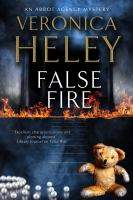 False Fire : A Bea Abbot Agency Mystery by Heley, Veronica © 2017 (Added: 9/7/17)