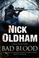 Bad Blood : A Henry Christie Thriller by Oldham, Nick © 2017 (Added: 9/7/17)