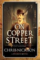 On Copper Street : A Tom Harper Mystery by Nickson, Chris © 2017 (Added: 6/9/17)