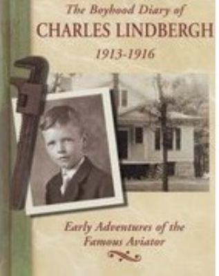 Cover image for The boyhood diary of Charles Lindbergh, 1913-1916