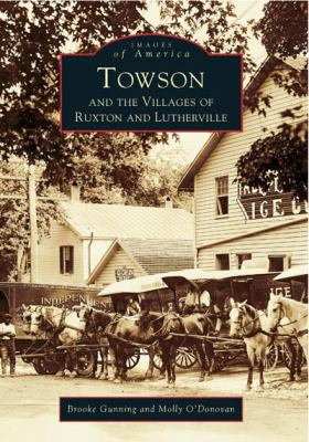 Book cover for Towson and the Villages of Ruxton and Lutherville