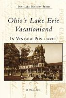Ohio's Lake Erie Vacationland In Vintage Postcards by Ayers, R. Wayne © 2000 (Added: 7/13/17)